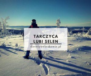 Tarczyca lubi selen dietetykwkrakowie.pl